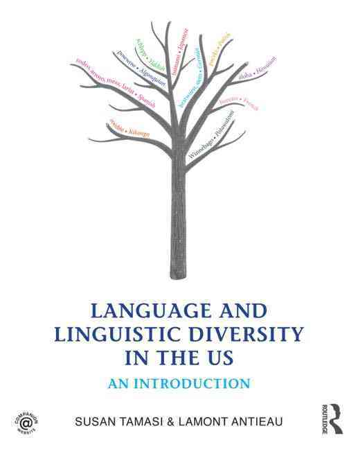 Language and Linguistic Diversity in the Us By Tamasi, Susan/ Antieau, Lamont