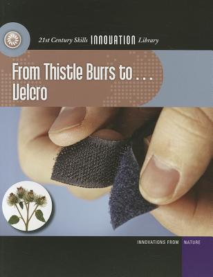 From Thistle Burrs To... Velcro By Gregory, Josh